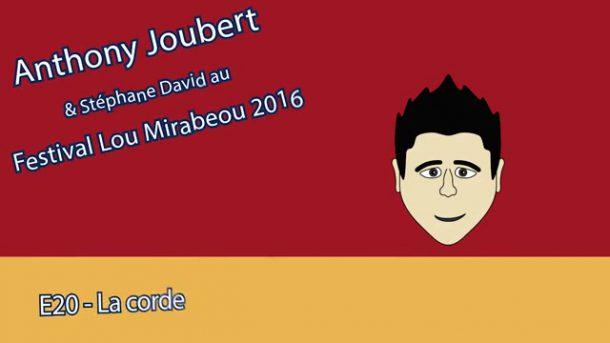 MT - Anthony Joubert - Lou Mirabeou 2016 - E20 - La Corde
