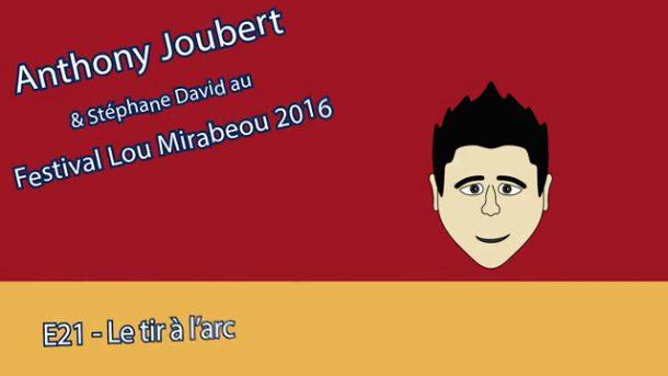 MT - Anthony Joubert - Lou Mirabeou 2016 - E21 - Le Tir à l'Arc