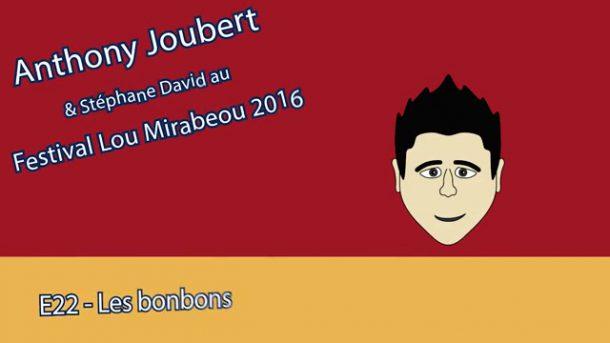 MT - Anthony Joubert - Lou Mirabeou 2016 - E22 - Les Bonbons